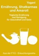 Yogani: Ernährung, Shatkarmas und Amaroli