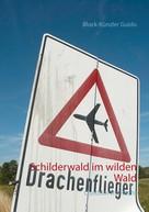 Block-Künzler Guido: Schilderwald im wilden Wald