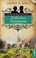 Laurie R. King: Tödliches Testament ★★★★