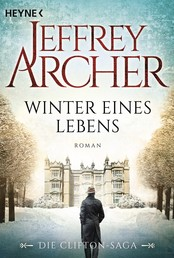 Winter eines Lebens - Die Clifton Saga 7 - Roman