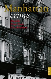 Manhattan crime - Dunkle New York Geschichten