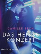Camille Bech: Das heiße Konzert: Erotische Novelle