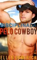 Ellen Dominick: Disciplinada Pelo Cowboy