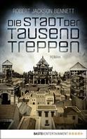 Robert Jackson Bennett: Die Stadt der tausend Treppen ★★★★★