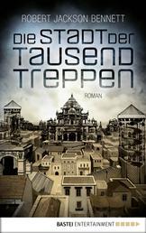 Die Stadt der tausend Treppen - Roman