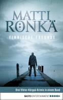 Matti Rönkä: Finnische Freunde ★★★★