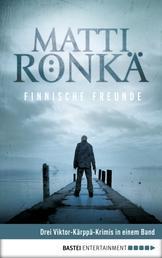 Finnische Freunde - Drei Viktor-Kärppä-Krimis in einem Band