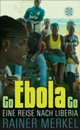 Go Ebola Go - Eine Reise nach Liberia