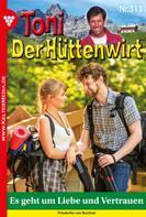 Friederike von Buchner: Toni der Hüttenwirt 313 – Heimatroman