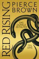 Pierce Brown: Red Rising - Das Dunkle Zeitalter Teil 1