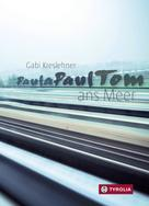 Gabi Kreslehner: PaulaPaulTom ans Meer