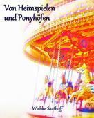 Wiebke Saathoff: Von Heimspielen und Ponyhöfen