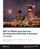 Mike Liu: WCF 4.5 Multi-Layer Services Development with Entity Framework