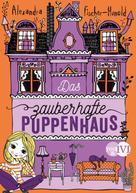 Alexandra Fischer-Hunold: Das zauberhafte Puppenhaus