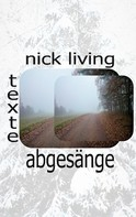 Nick Living: Abgesänge