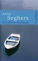 Anna Seghers: Die schönsten Erzählungen ★★★★★
