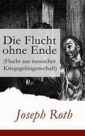 Joseph Roth: Die Flucht ohne Ende (Flucht aus russischer Kriegsgefangenschaft) ★★★★