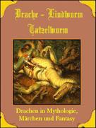 Norman Hall: Drache, Lindwurm, Tatzelwurm