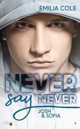 Never Say Never: Josh und Sofia