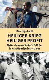 Heiliger Krieg – heiliger Profit - Afrika als neues Schlachtfeld des internationalen Terrorismus