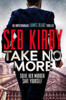 Seb Kirby: Take No More ★★★