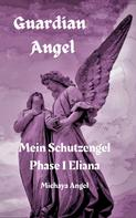 Michaya Angel: Guardian Angel: Phase 1 Eliana