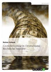 Crowdinvesting in Deutschland - Rechtliche Aspekte