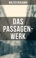 Walter Benjamin: Das Passagen-Werk