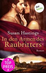 In den Armen des Raubritters - Roman