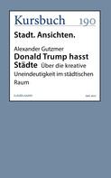 Alexander Gutzmer: Donald Trump hasst Städte