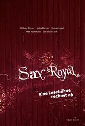 Sax Royal - Eine Lesebühne rechnet ab