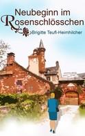 Brigitte Teufl-Heimhilcher: Neubeginn im Rosenschlösschen ★★★★
