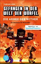 Gefangen in der Welt der Würfel. Die Armee der Wither. Ein Abenteuer für Minecrafter - (Band 3)