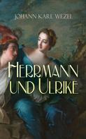 Johann Karl Wezel: Herrmann und Ulrike