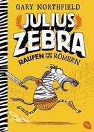 Gary Northfield: Julius Zebra - Raufen mit den Römern ★★★★★