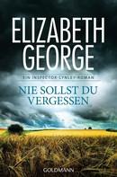 Elizabeth George: Nie sollst du vergessen ★★★★