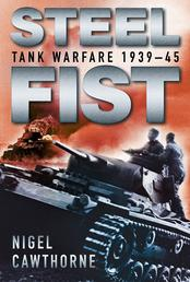 Steel Fist - Tank Warfare 1939-45