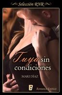 Mari Díaz: Tuya sin condiciones (Amnesia 3)