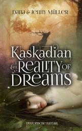 Kaskadian & the reality of dreams - Dystopische Fantasy