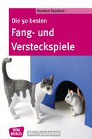 Norbert Stockert: Die 50 besten Fang- und Versteckspiele - eBook ★★★★