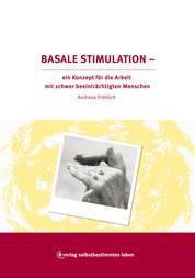 Basale Stimulation - Ein Konzept für die Arbeit mit schwer beeinträchtigten Menschen