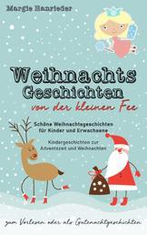 Weihnachtsgeschichten von der kleinen Fee - Schöne Weihnachtsgeschichten für Kinder und Erwachsene zum Vorlesen oder als Gutenachtgeschichten. Kindergeschichten zur Adventszeit und Weihnachten