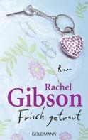 Rachel Gibson: Frisch getraut ★★★★