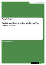 """Realität und Fiktion in Ludwig Tiecks """"Der blonde Eckbert"""""""