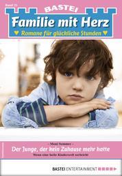 Familie mit Herz 21 - Familienroman - Der Junge, der kein Zuhause mehr hatte
