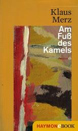 Am Fuß des Kamels - Geschichten & Zwischengeschichten