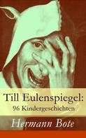 Hermann Bote: Till Eulenspiegel: 96 Kindergeschichten ★