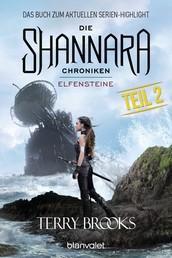 Die Shannara-Chroniken - Elfensteine. Teil 2 - Roman