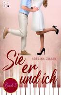 Adelina Zwaan: Sie er & ich: Band 3
