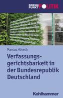 Marcus Höreth: Verfassungsgerichtsbarkeit in der Bundesrepublik Deutschland